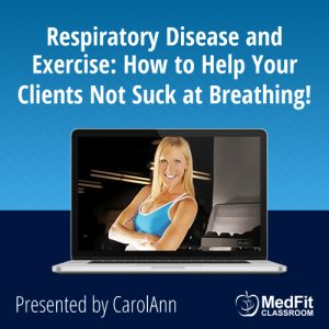Respiratory Disease and Exercise: How to Help Your Clients Not Suck at Breathing!