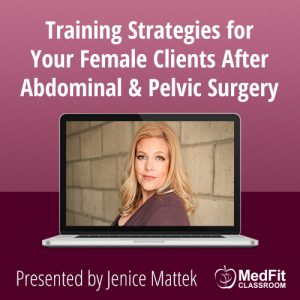 Training Strategies for Your Female Clients After Abdominal & Pelvic Surgery