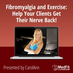 2/19/19 WEBINAR | Fibromyalgia and Exercise: Help Your Clients Get Their Nerve Back!