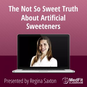 4/23/19 WEBINAR | The Not So Sweet Truth About Artificial Sweeteners