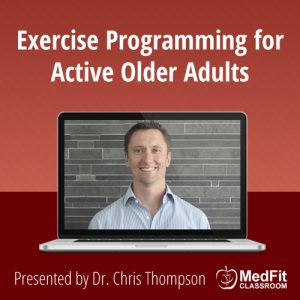 5/7/19 WEBINAR | ​Exercise Programming for Active Older Adults