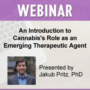 WEBINAR | An Introduction to Cannabis's Role as an Emerging Therapeutic Agent