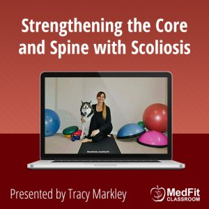 12/10/19 WEBINAR | ​Strengthening the Core and Spine with Scoliosis