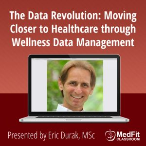 7/2/19 WEBINAR | The Data Revolution: Moving Closer to Healthcare through Wellness Data Management