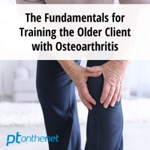 The Fundamentals for Training the Older Client with Osteoarthritis