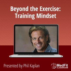 2/19/19 WEBINAR | Beyond the Exercise: Training Mindset