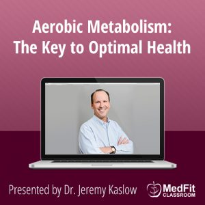 Aerobic Metabolism: The Key to Optimal Health