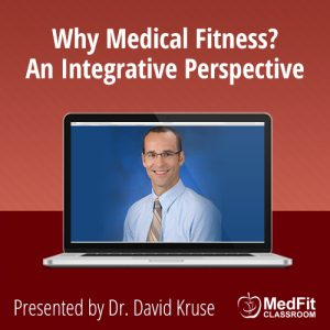 11/5/19 WEBINAR | Why Medical Fitness? An Integrative Perspective