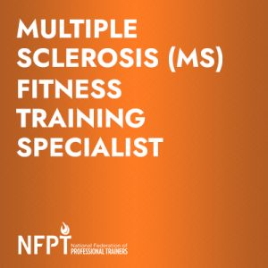 Multiple Sclerosis (MS) Fitness Training Specialist