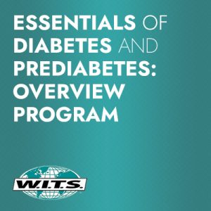 Essentials of Diabetes and Prediabetes<br>Overview Program