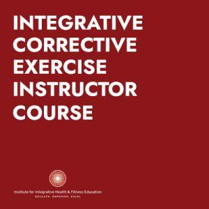 Integrative Corrective Exercise Instructor Course