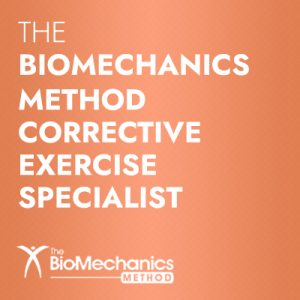 The BioMechanics Method Corrective Exercise Specialist