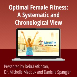 9/24/19 WEBINAR | Optimal Female Fitness: A Systematic and Chronological View