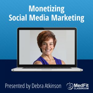 Monetizing Social Media Marketing: Reach More People in a More Meaningful Way in Less Time