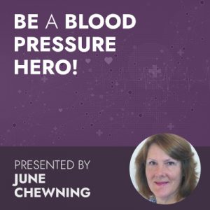 Be a Blood Pressure Hero: Help Clients Manage, Prevent or Delay Hypertension