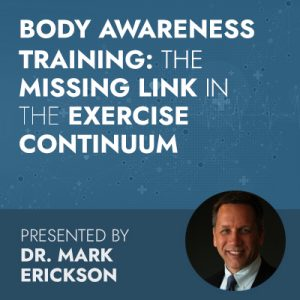 Body Awareness Training: The Missing Link in the Exercise Continuum