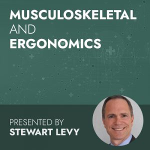 4/21/20 WEBINAR | Musculoskeletal and Ergonomics
