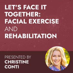 6/9/20 WEBINAR | Let's FACE It Together: Facial Exercise and Rehabilitation
