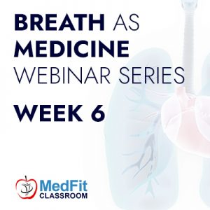 Breath as Medicine, Week 6 | Weight Loss Happens On The Exhale: Breath AS Medicine In Weight Loss Programming