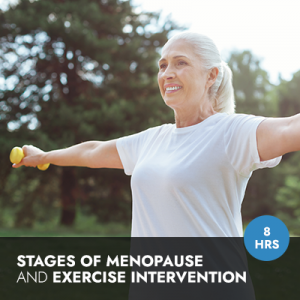 Online Course: Stages of Menopause and Exercise Intervention