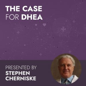 8/18/20 WEBINAR | The Case for DHEA