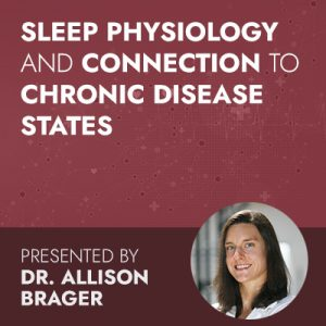 Sleep Physiology and Connection to Chronic Disease States