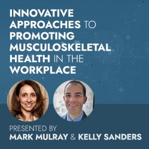 Innovative Approaches to Promoting Musculoskeletal Health in the Workplace