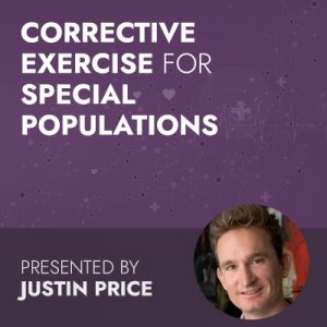 10/20/20 WEBINAR | Corrective Exercise for Special Populations