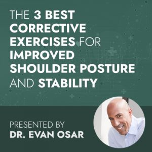 The 3 Best Corrective Exercises for Improved Shoulder Posture and Stability