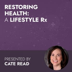 Restoring Health: A Lifestyle Rx