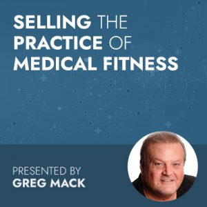Selling the Practice of Medical Fitness