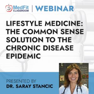 Lifestyle Medicine: The Common Sense Solution to the Chronic Disease Epidemic