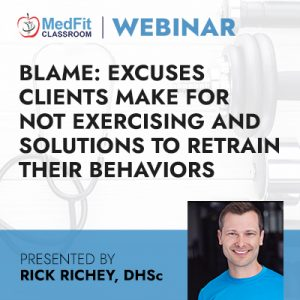 Blame: Excuses Clients Make for Not Exercising and Solutions to Retrain Their Behaviors