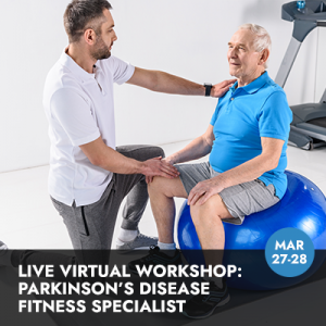 Parkinson's Fitness Specialist, Live Virtual Workshop (February 20-21, 2021)