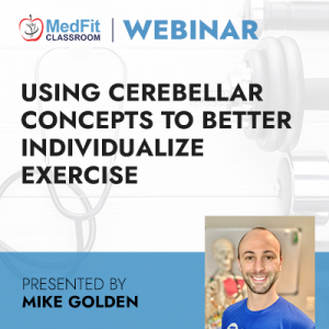 "4/13/21 WEBINAR | Using Cerebellar Concepts to Better Individualize Exercise: Challenging the ""Little Brain"" to Help the Whole Brain"