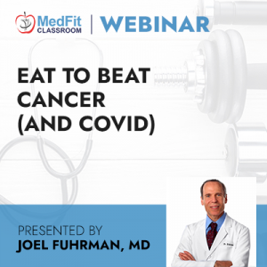 4/27/21 WEBINAR | Eat To Beat Cancer (and COVID)