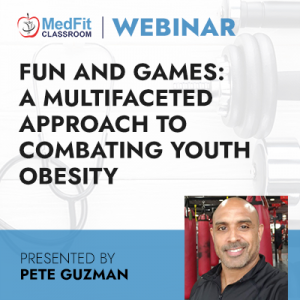 6/15/21 WEBINAR | Fun and Games: A Multifaceted Approach to Combating Youth Obesity
