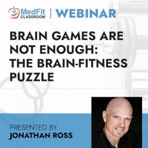 6/22/21 WEBINAR | Brain Games Are Not Enough: The Brain-Fitness Puzzle