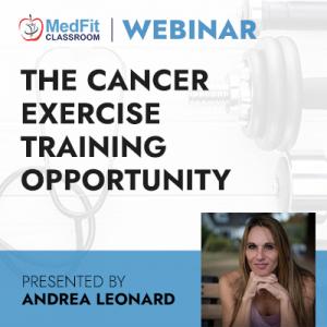 5/18/21 WEBINAR | The Cancer Exercise Training Opportunity