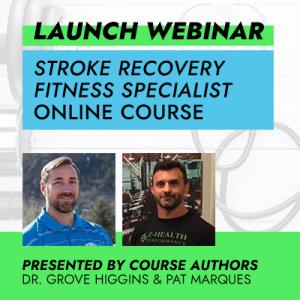 Free Launch Webinar: Stroke Recovery Fitness Specialist