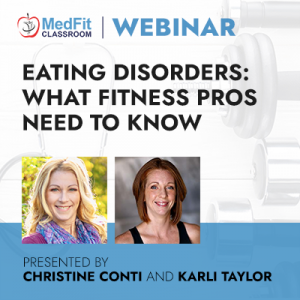 Eating Disorders: What Fitness Pros Need To Know