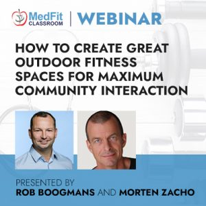 8/10/21 WEBINAR | How To Create Great Outdoor Fitness Spaces for Maximum Community Interaction