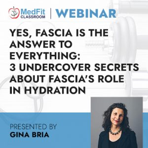 8/24/21 WEBINAR | Yes, Fascia IS the Answer to Everything: 3 Undercover Secrets about Fascia's Role in Hydration