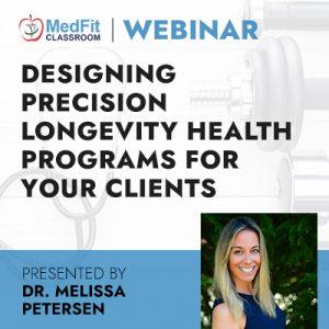 8/17/21 WEBINAR | Designing Precision Longevity Health Programs for Your Clients