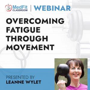 11/9/21 WEBINAR | Overcoming Fatigue Through Movement