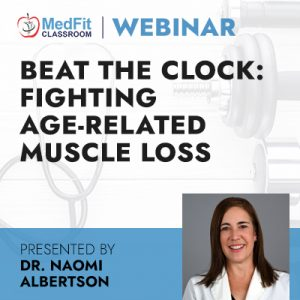 12/7/21 WEBINAR | Beat the Clock: Fighting Age-Related Muscle Loss