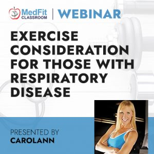 11/16/21 WEBINAR | Exercise Considerations for those with a Respiratory Disease (In a Post-COVID World)