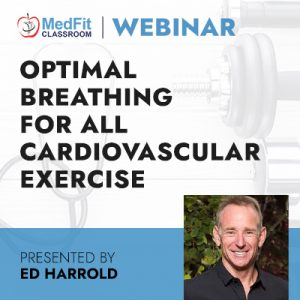 11/23/21 WEBINAR   Optimal Breathing For All Cardiovascular Exercise (The Nose Knows)